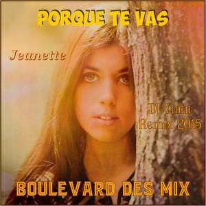 Jeanette - Porque Te Vas (DJ Yann Remix 2015)