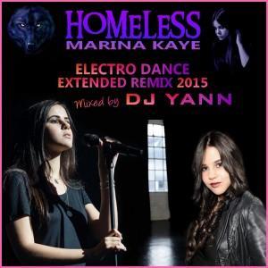 Marina Kaye - Homeless 2015 (Electro Dance Ex RMx Yann)